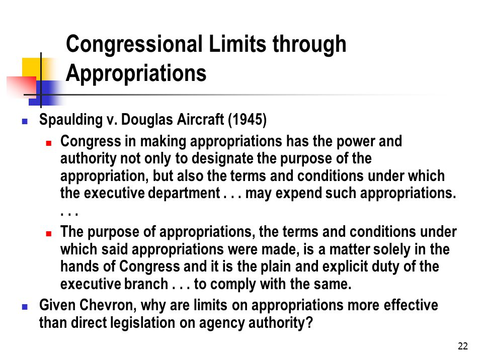 22 Congressional Limits through Appropriations Spaulding v.