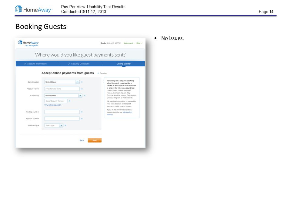 Pay-Per-View Usability Test Results Conducted 3/11-12, 2013 Page 14 Booking Guests No issues.