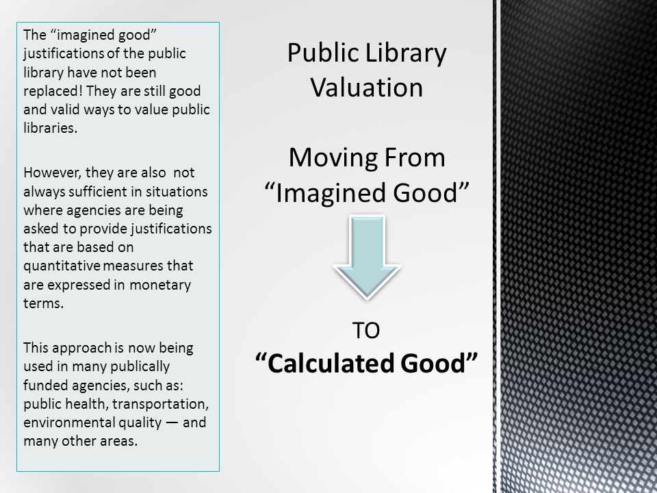 The imagined good justifications of the public library have not been replaced.