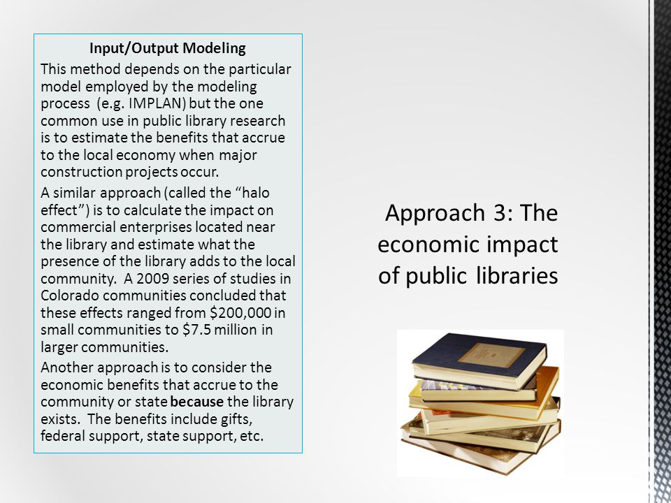 Input/Output Modeling This method depends on the particular model employed by the modeling process (e.g.