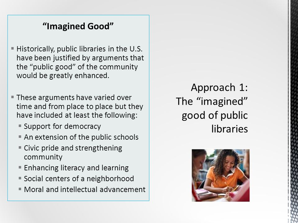 Imagined Good  Historically, public libraries in the U.S.