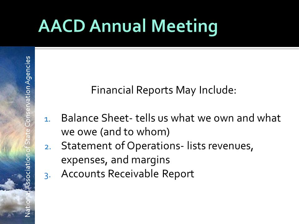 National Association of State Conservation Agencies Financial Reports May Include: 1.