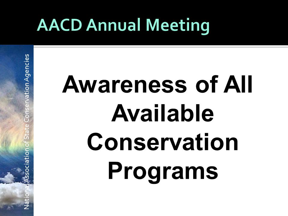 National Association of State Conservation Agencies Awareness of All Available Conservation Programs