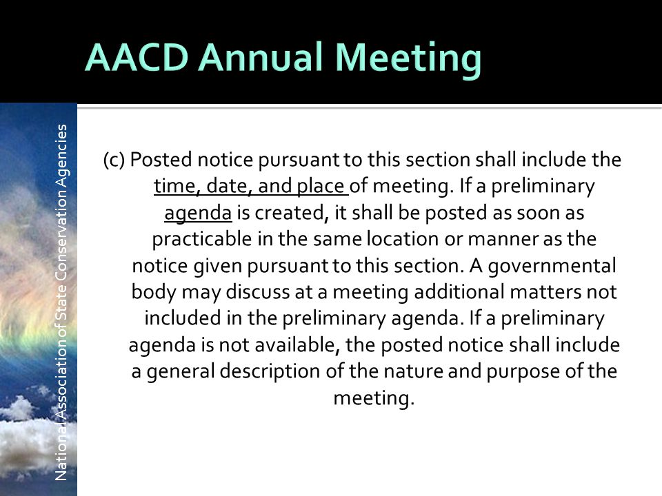 National Association of State Conservation Agencies (c) Posted notice pursuant to this section shall include the time, date, and place of meeting.