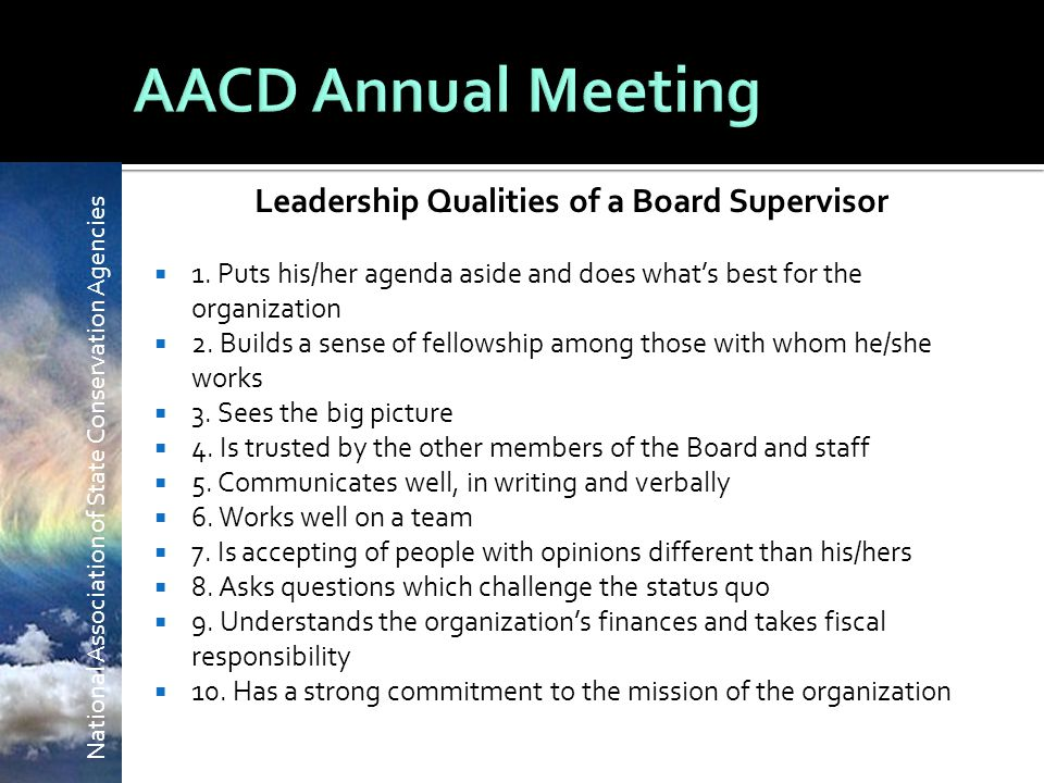 National Association of State Conservation Agencies Leadership Qualities of a Board Supervisor  1.