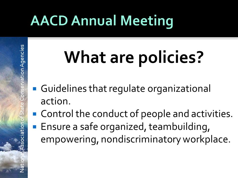 National Association of State Conservation Agencies What are policies.