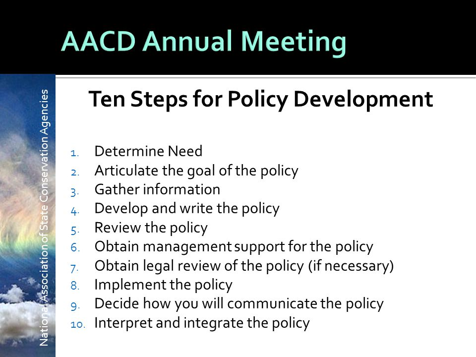 National Association of State Conservation Agencies Ten Steps for Policy Development 1.