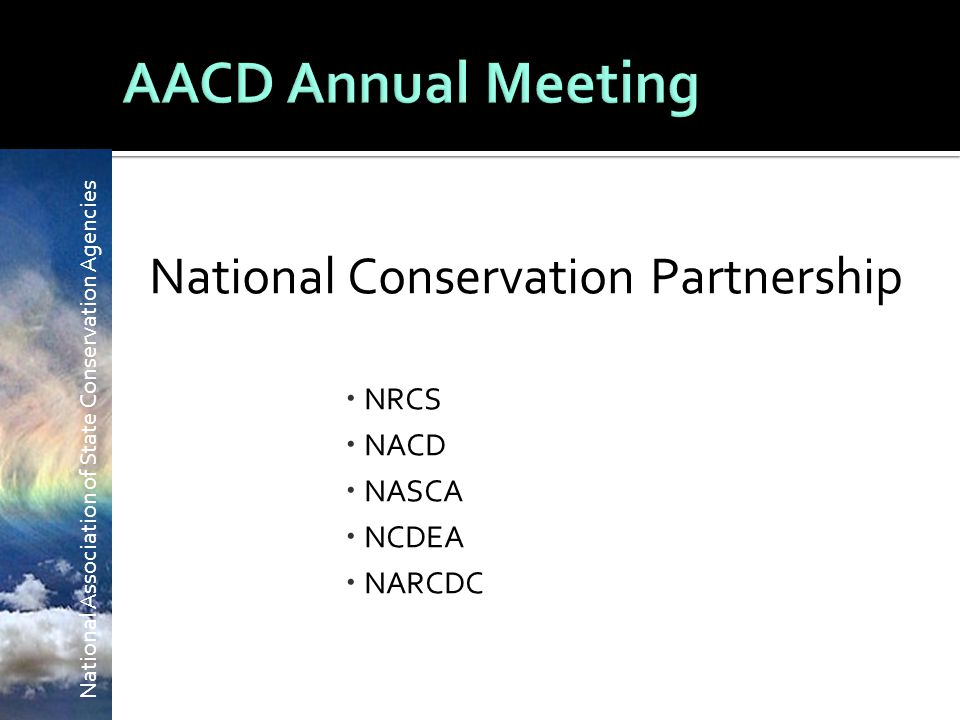 National Association of State Conservation Agencies National Conservation Partnership  NRCS  NACD  NASCA  NCDEA  NARCDC
