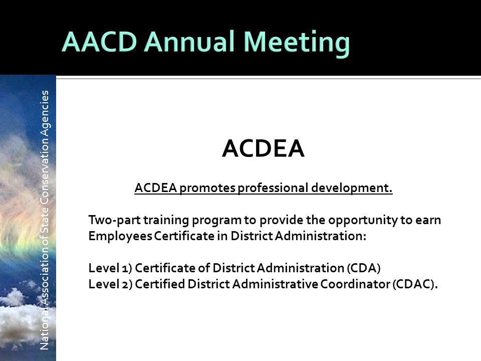 National Association of State Conservation Agencies ACDEA ACDEA promotes professional development.