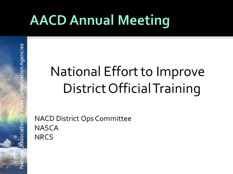 National Effort to Improve District Official Training NACD District Ops Committee NASCA NRCS
