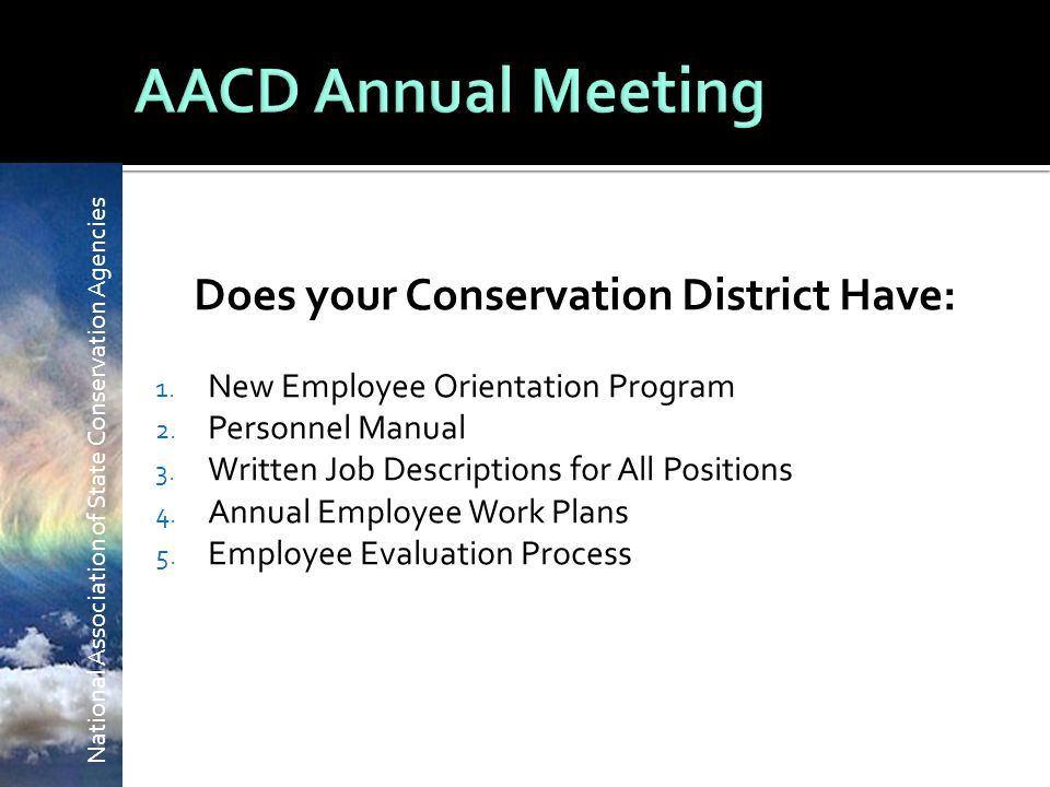National Association of State Conservation Agencies Does your Conservation District Have: 1.