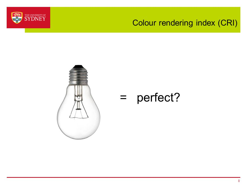Colour rendering index (CRI) 8 = perfect?