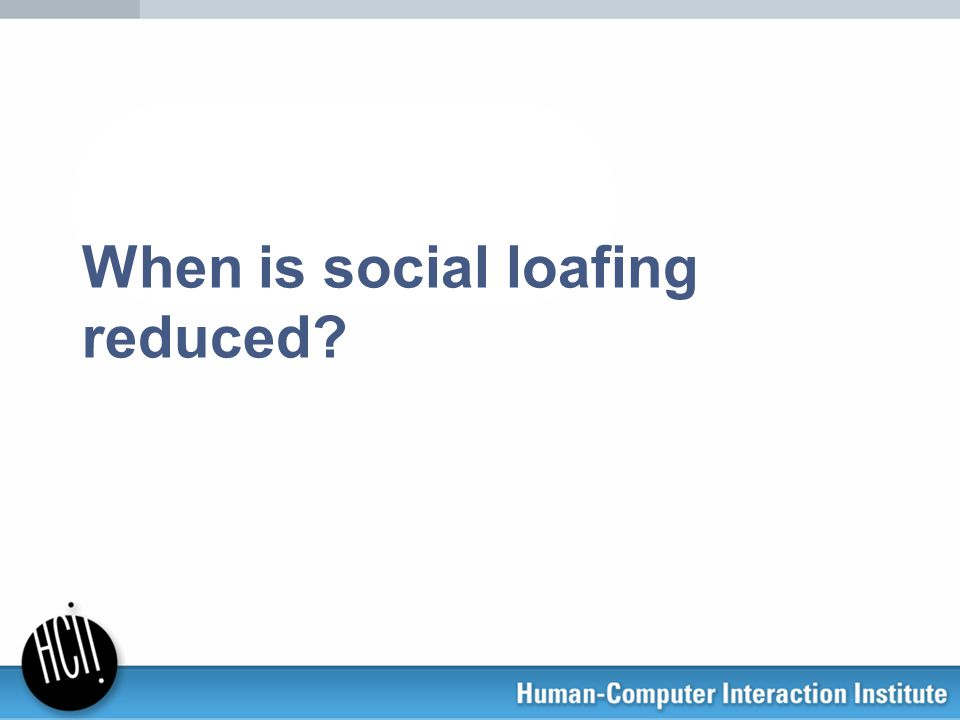 When is social loafing reduced