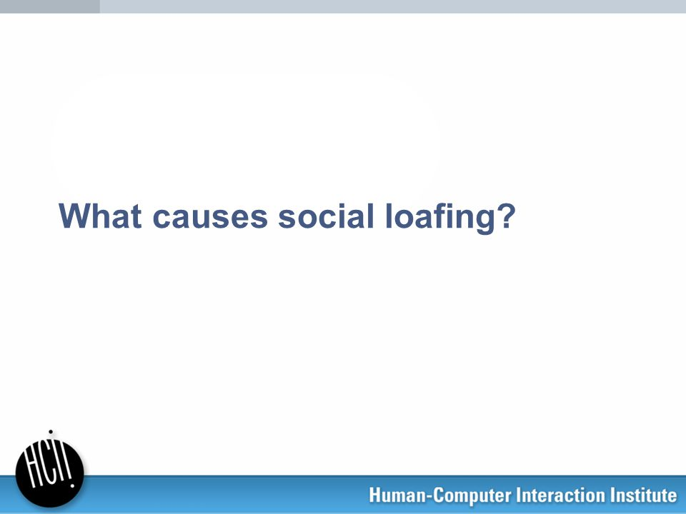 What causes social loafing