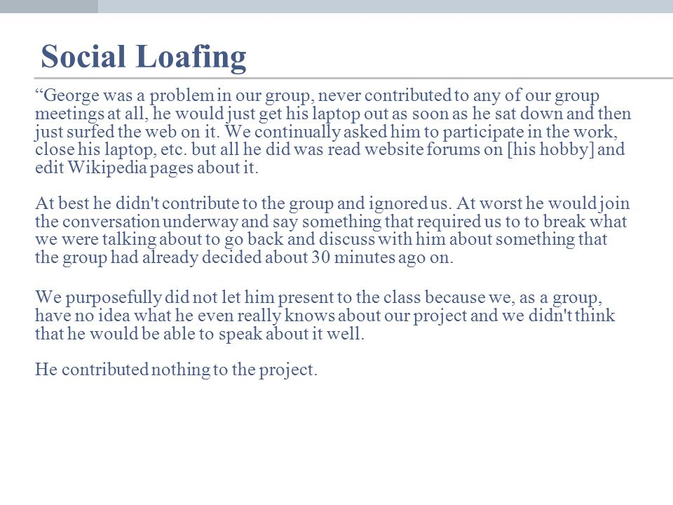 When is social loafing reduced?