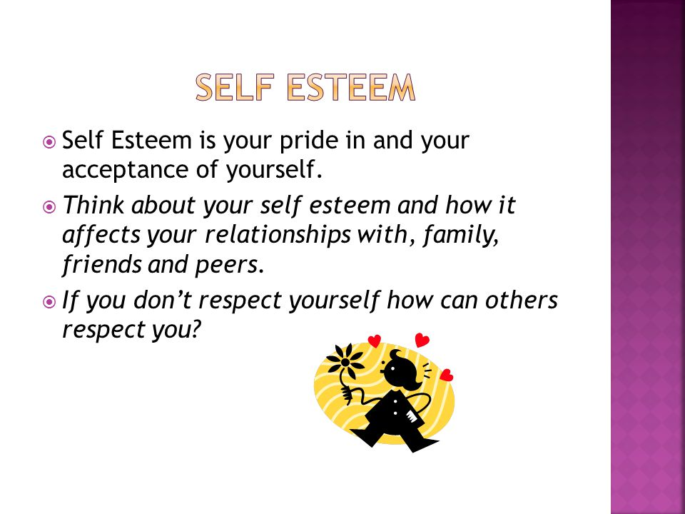  Self esteem development begins at birth.