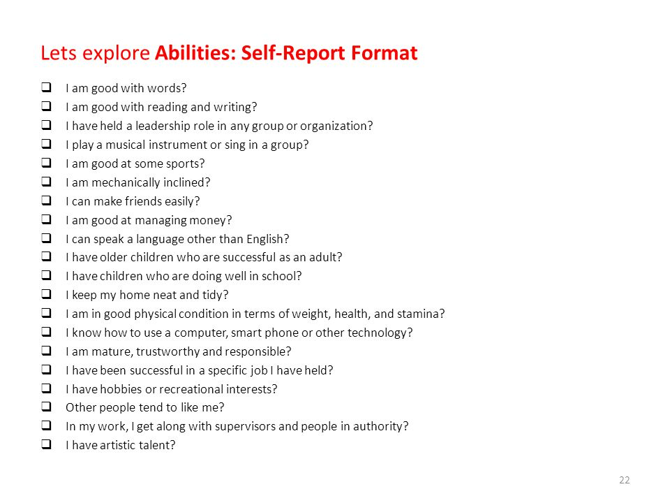 Lets explore Abilities: Self-Report Format  I am good with words.