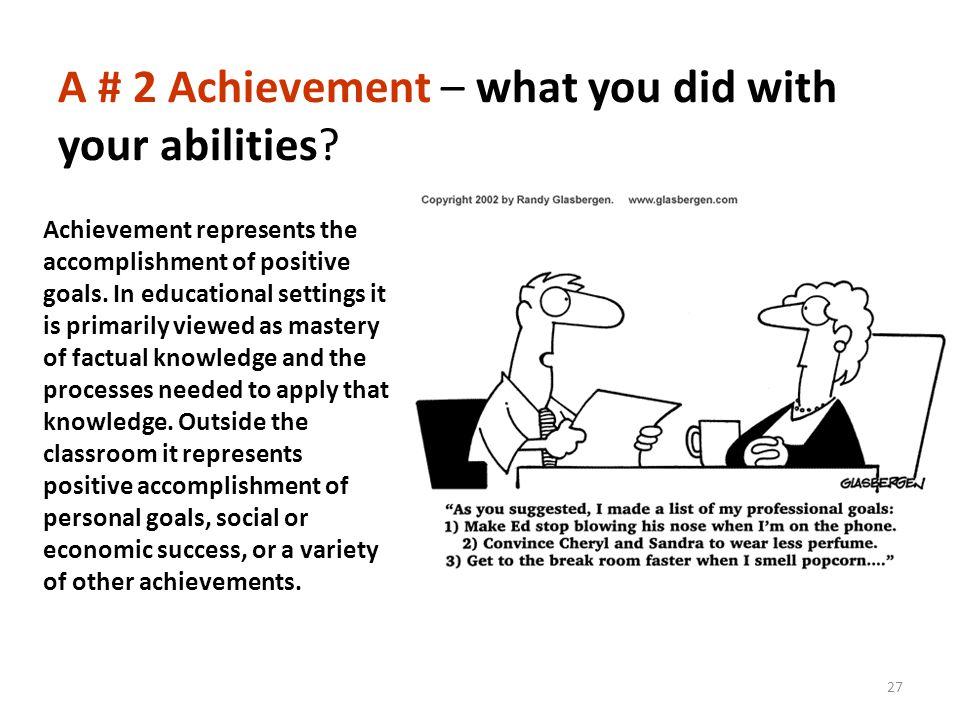 Achievement represents the accomplishment of positive goals.