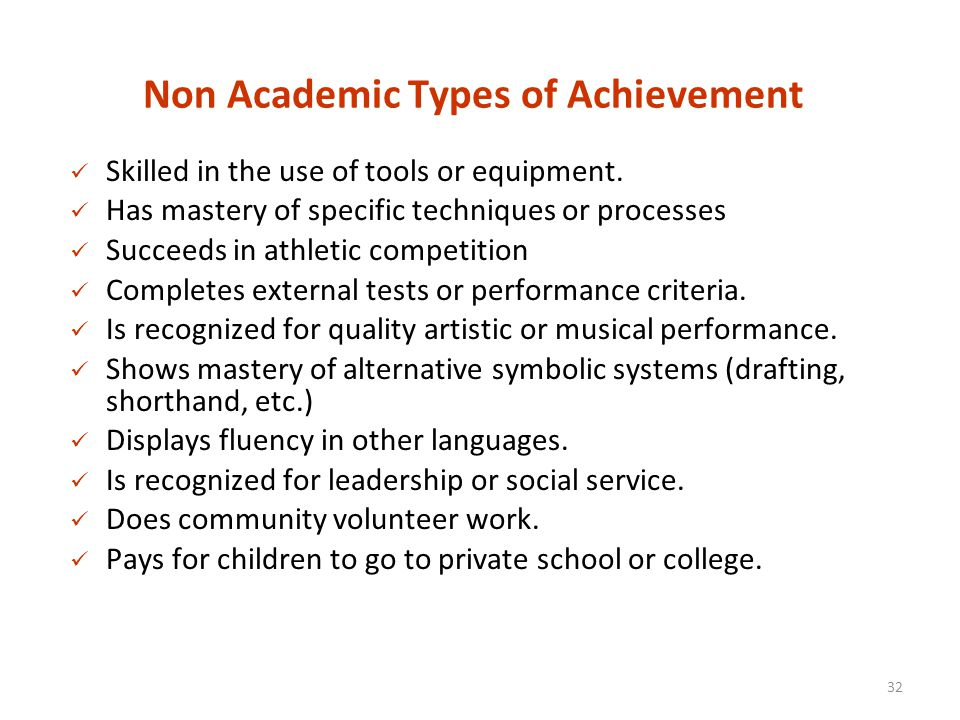 Non Academic Types of Achievement Skilled in the use of tools or equipment.