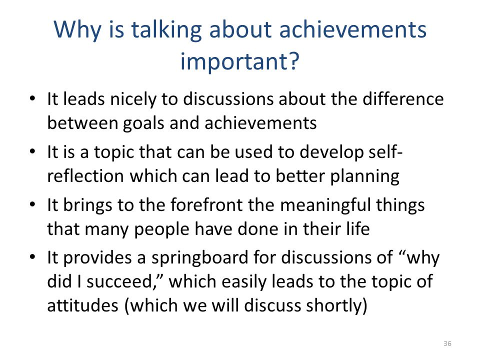 Why is talking about achievements important.