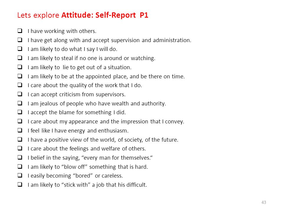 Lets explore Attitude: Self-Report P1  I have working with others.