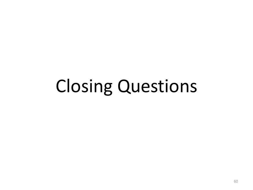 Closing Questions 60