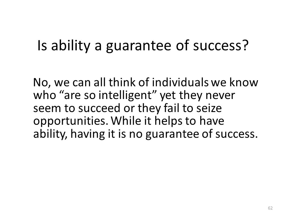 Is ability a guarantee of success.