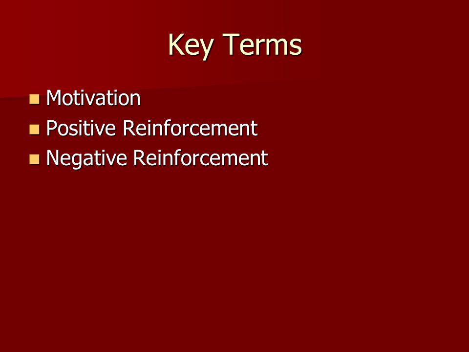 Reinforcement Theory Reinforcement theory uses two kinds of reinforcement-positive and negative.