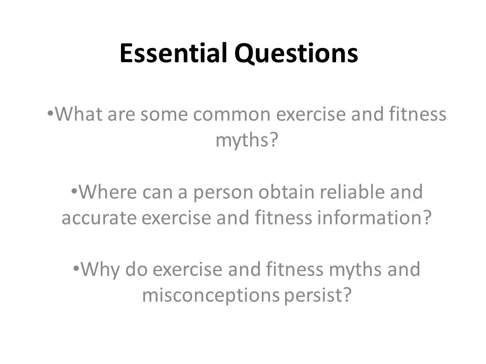 Exercise and Fitness Development Investigation: Myth, Fact or Not Sure.