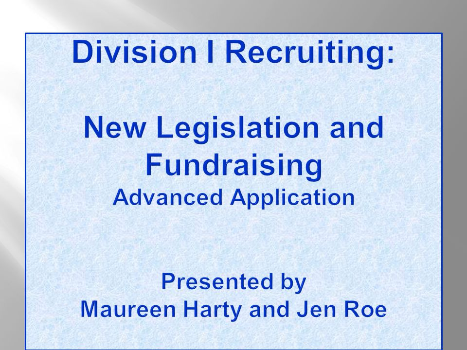  Discuss the recently adopted recruiting legislation:  Understand the changes; and  Review related interpretations.