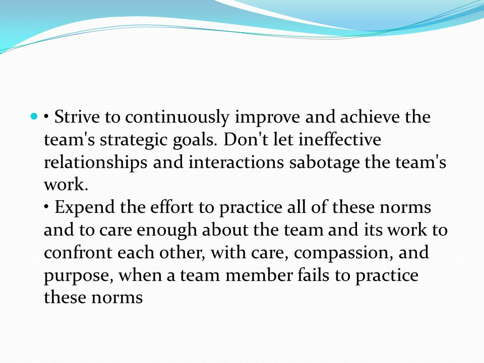 Strive to continuously improve and achieve the team s strategic goals.