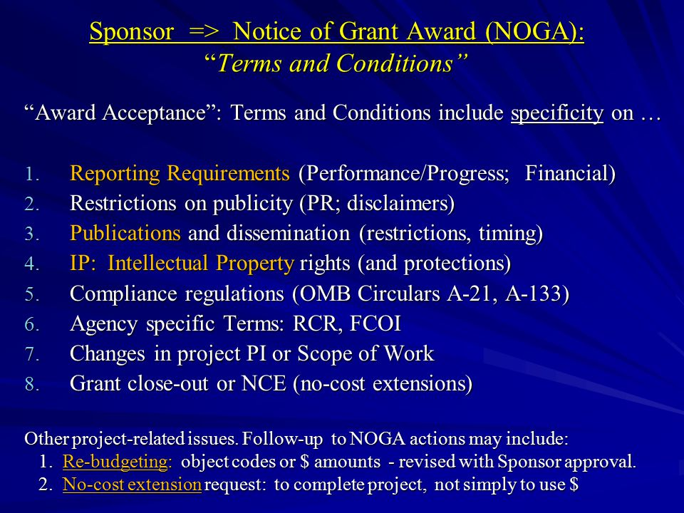 Notice of Grant Award: (cont.) Two Types of Awards (cost-reimbursement or fixed-price) Most grants are Cost-reimbursable : A.
