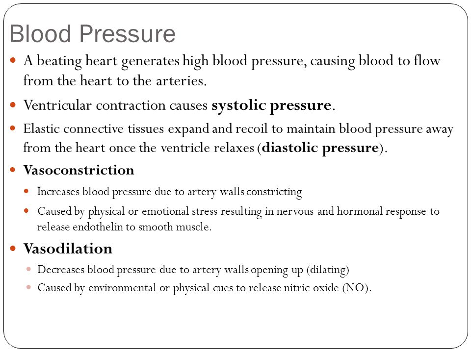 Blood Pressure A beating heart generates high blood pressure, causing blood to flow from the heart to the arteries.