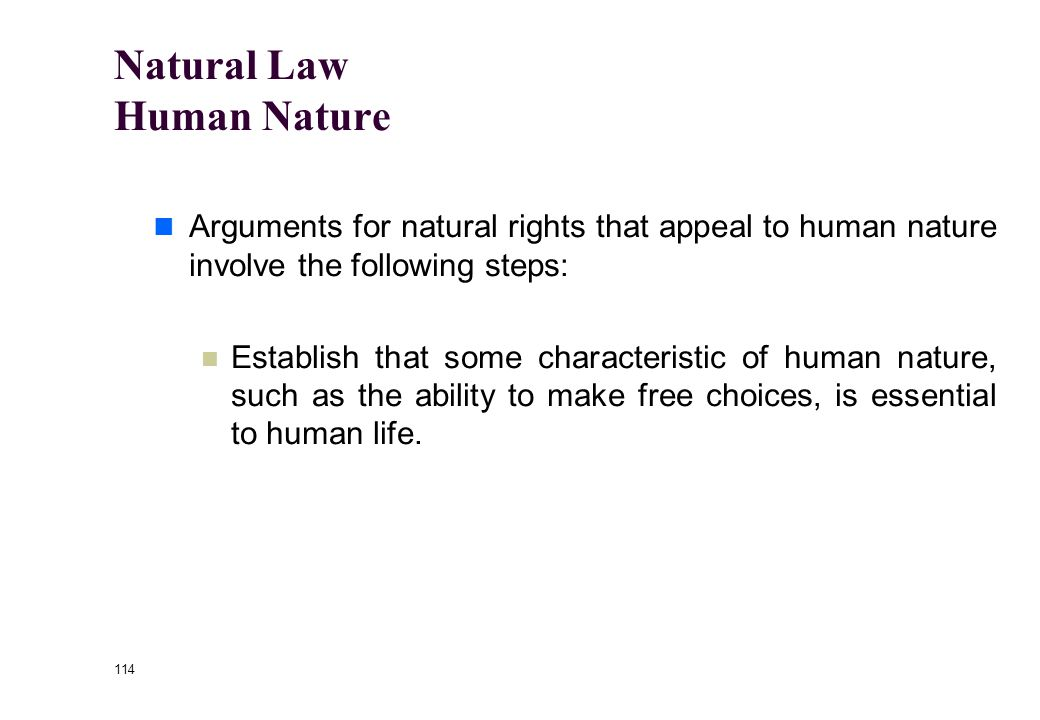 113 Natural Law According to natural law ethical theory, the moral standards that govern human behavior are, in some sense, objectively derived from t