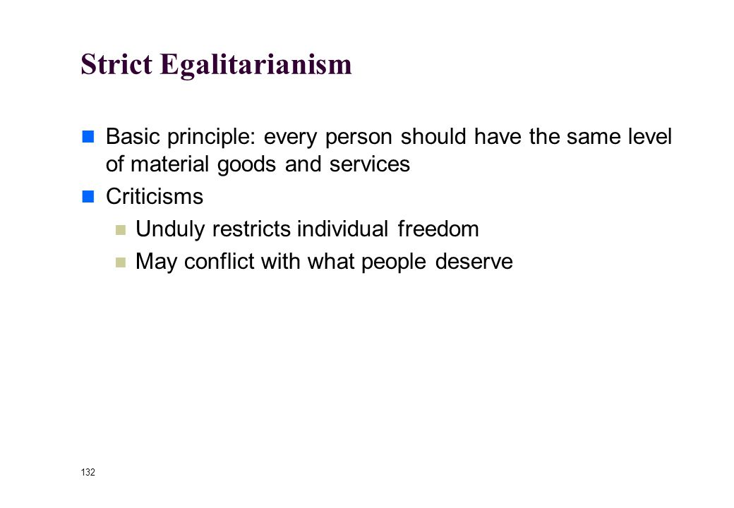 131 Basis for Distribution On what basis should goods be distributed? Equality Individual needs or desires Free market transactions Ability to make be