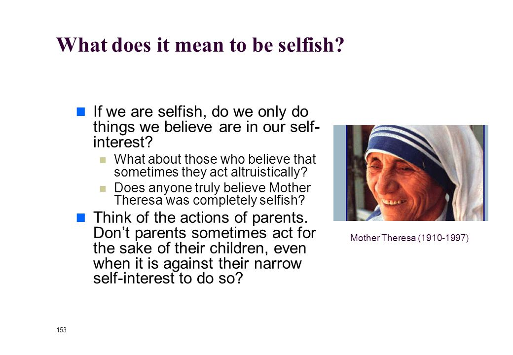 152 What does it mean to be selfish.