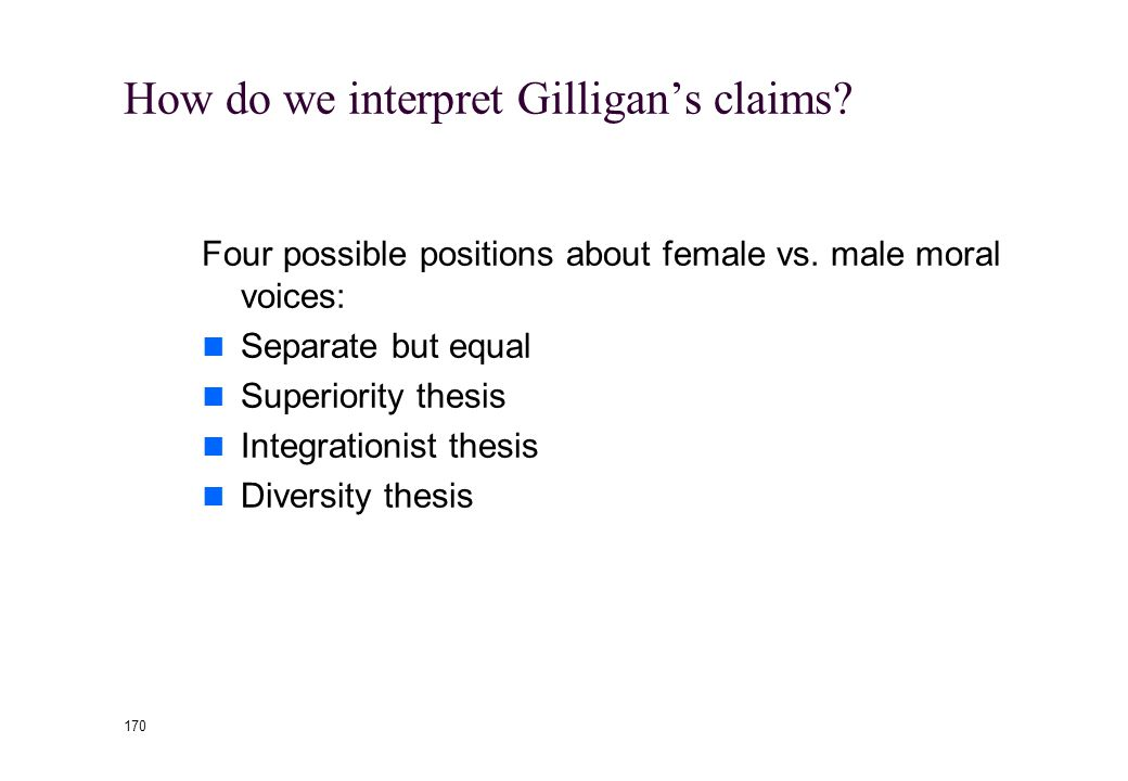 169 How do we understand Gilligan's claims.