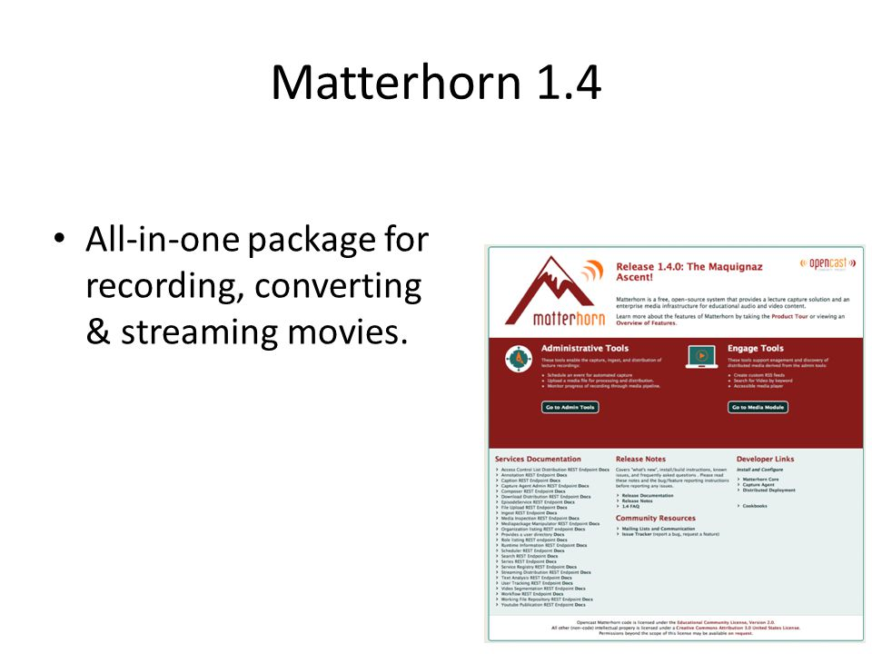 Matterhorn 1.4 All-in-one package for recording, converting & streaming movies.