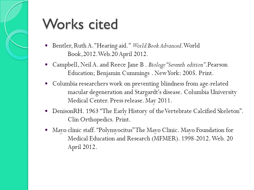 Works cited Bentler, Ruth A. Hearing aid. World Book Advanced.World Book,2012.Web.20 April 2012.