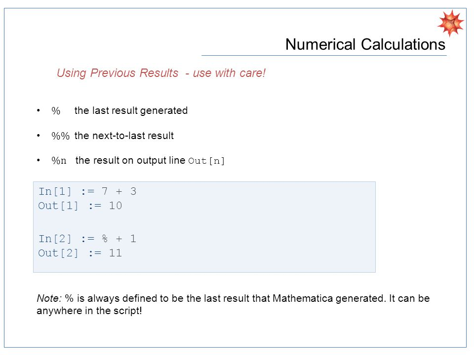 Numerical Calculations Using Previous Results - use with care.