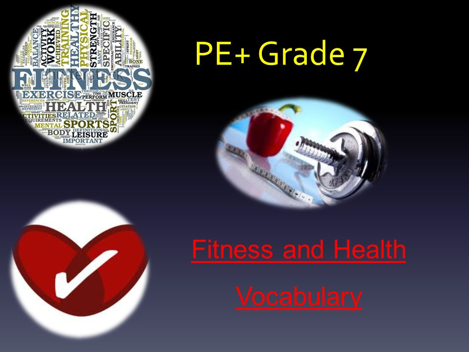 PE+ Grade 7 Fitness and Health Vocabulary