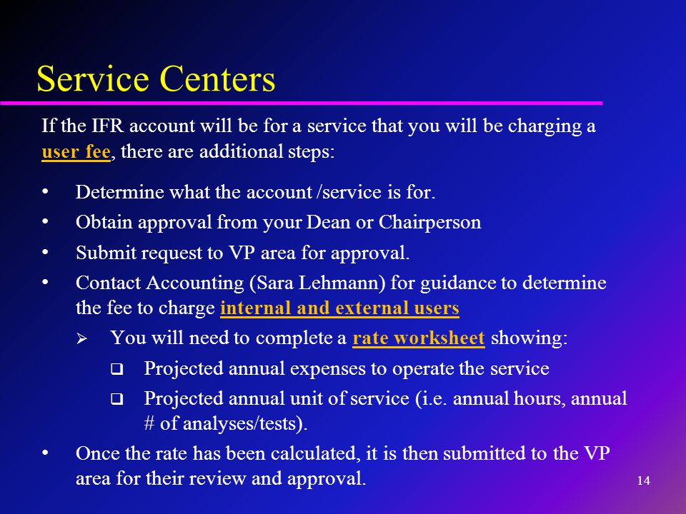If the IFR account will be for a service that you will be charging a user fee, there are additional steps: Determine what the account /service is for.