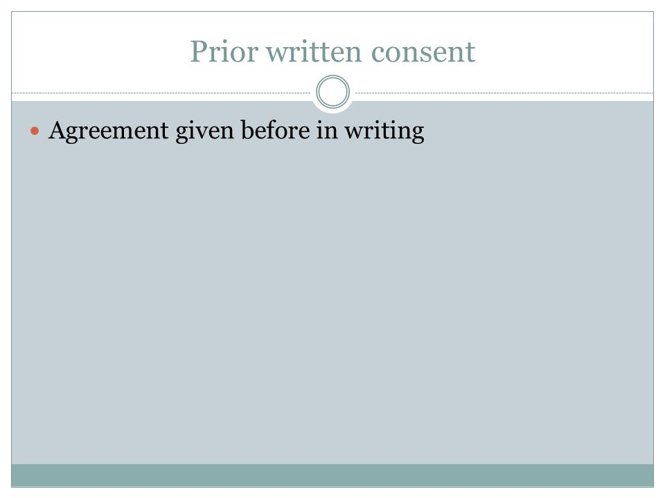 Prior written consent Agreement given before in writing