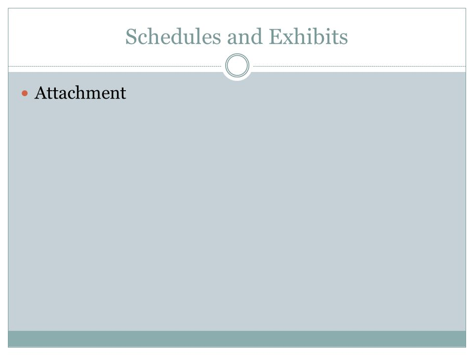 Schedules and Exhibits Attachment
