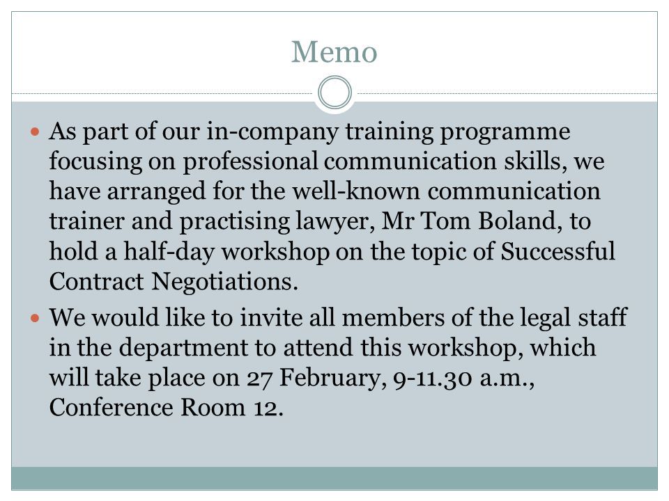 Memo As part of our in-company training programme focusing on professional communication skills, we have arranged for the well-known communication tra