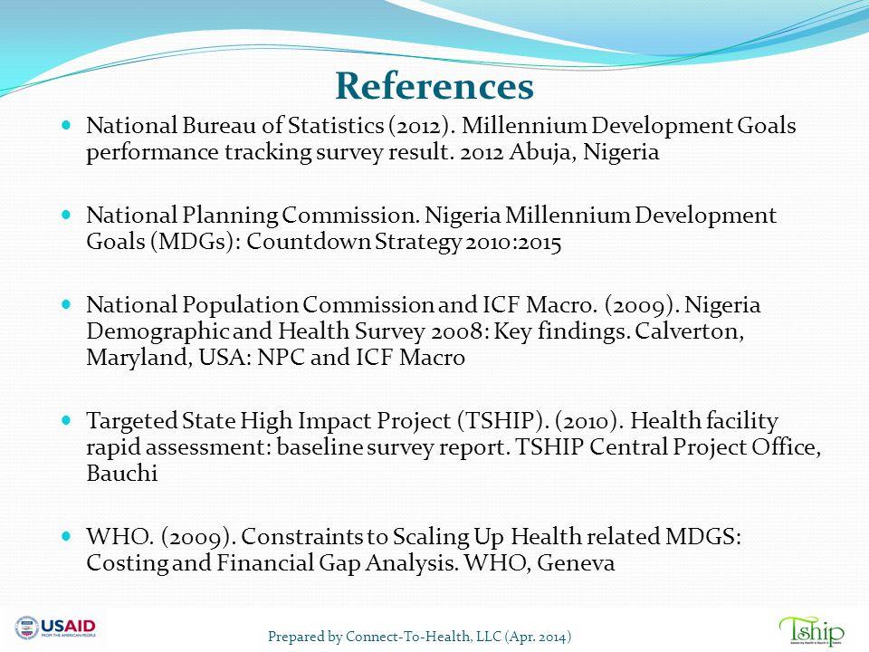 References National Bureau of Statistics (2012). Millennium Development Goals performance tracking survey result. 2012 Abuja, Nigeria National Plannin