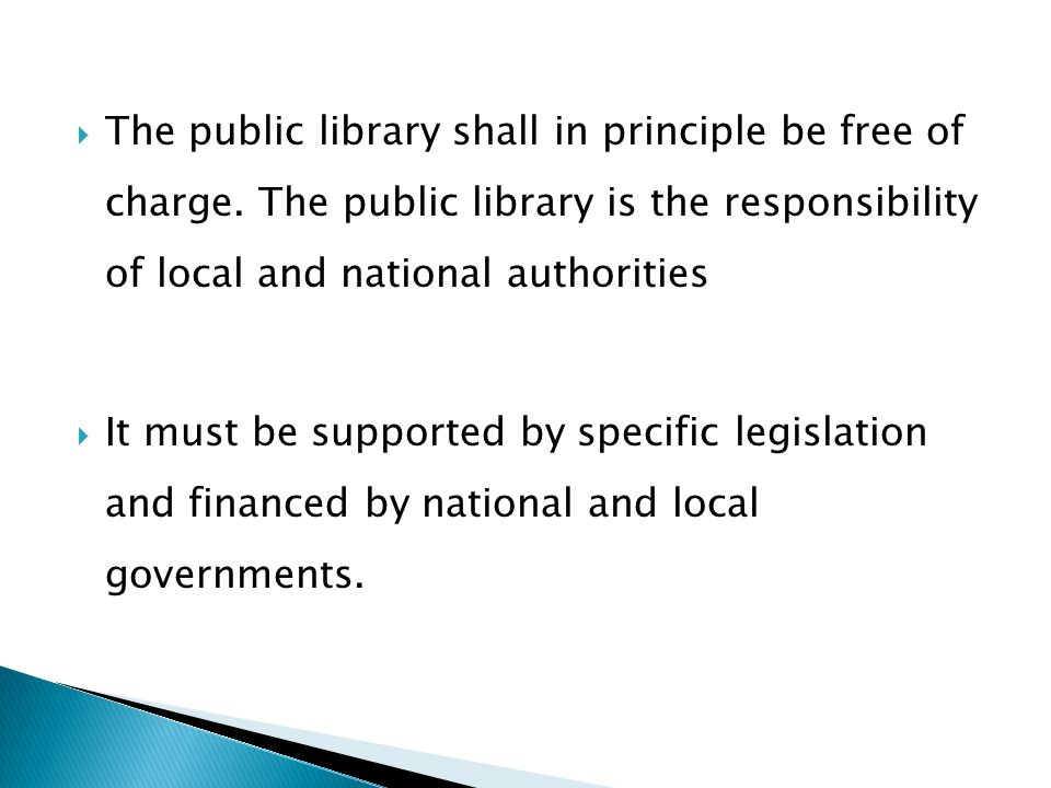 The public library shall in principle be free of charge.