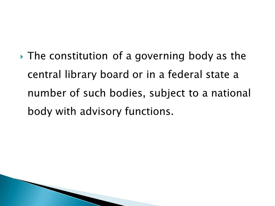  The constitution of a governing body as the central library board or in a federal state a number of such bodies, subject to a national body with adv