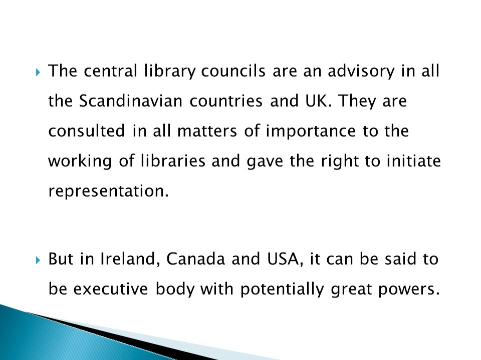  The central library councils are an advisory in all the Scandinavian countries and UK.