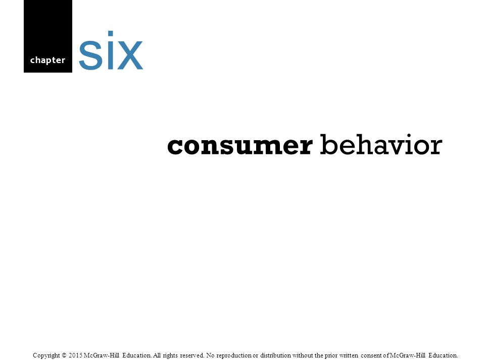 chapter consumer behavior six Copyright © 2015 McGraw-Hill Education.